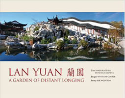 Lan Yuan - A Garden of Distant Longing - by James Beattie and Duncan Campbell